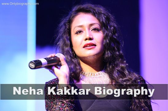Neha Kakkar biography - Age, Height, Weight, Family, Boyfriend, And More