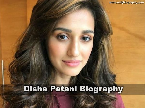Disha Patani Biography - Age, Height, Weight, Boyfriend, Family And More