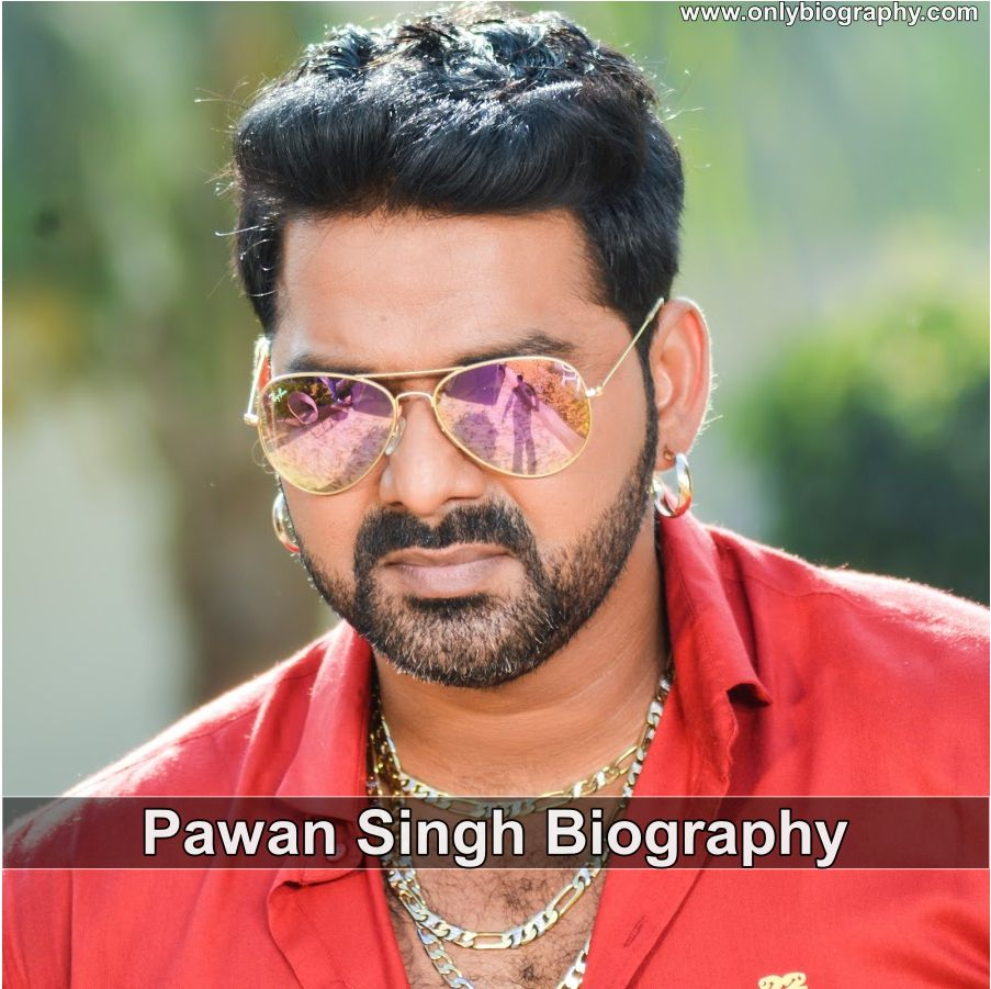 Pawan Singh Biography - Age, Height, Weight, Wife, Family & more