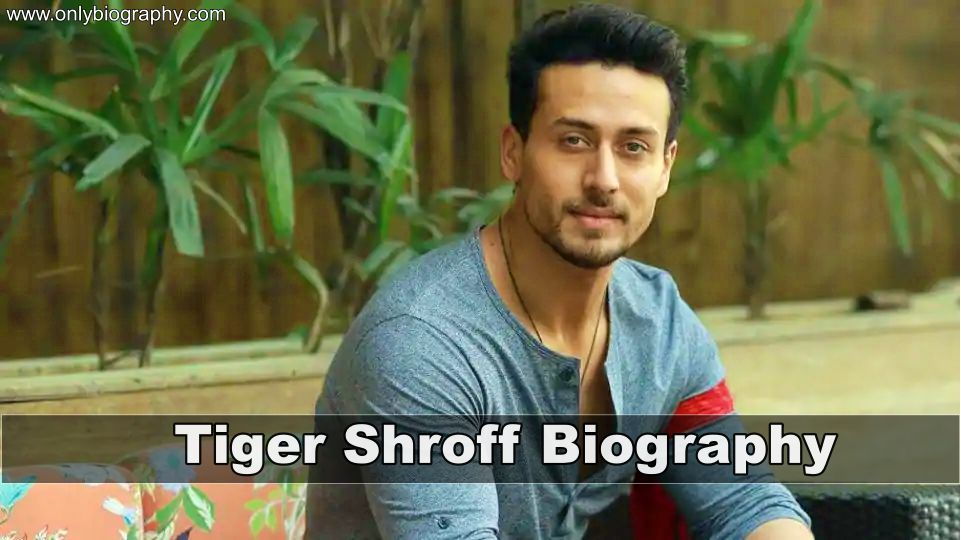 Tiger Shroff Biography - Height, Weight, Age, family, Girlfriends & More