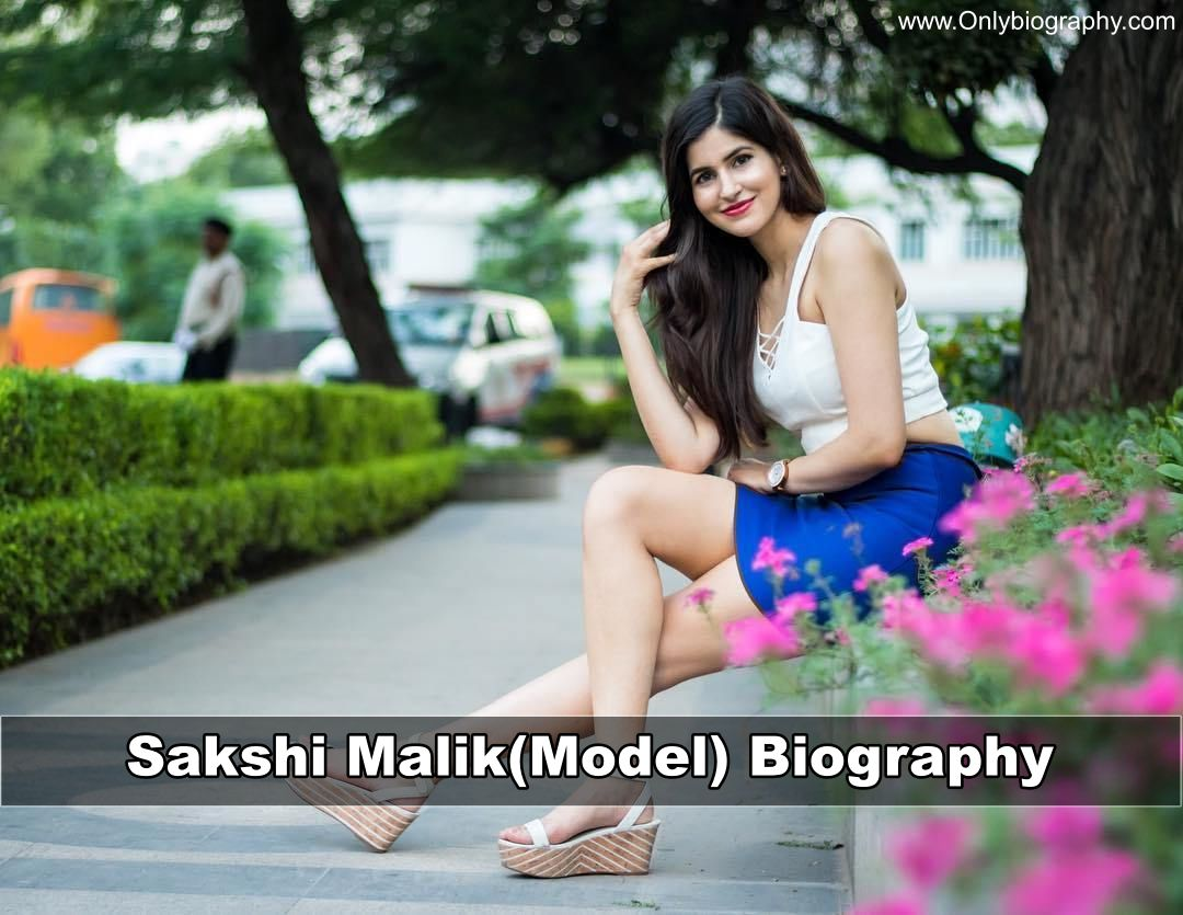 Sakshi Malik(Model) Biography - Age, Height, Weight, Family, Boyfriend