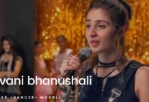 Dhvani Bhanushali Biography - Age, Height, Weight, Boyfriend And Wiki